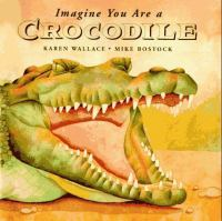 Imagine You Are a Crocodile