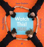 Watch This! A Book About Making Shapes