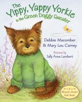 The Yippie, Yappie Yorkie in the Green Doggy Sweater